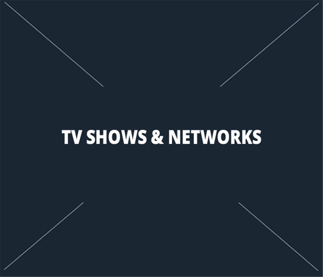 TV Shows & Networks